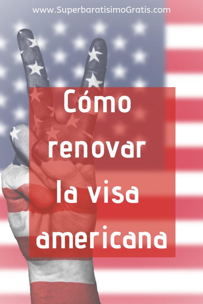 Cómo renovar la visa americana